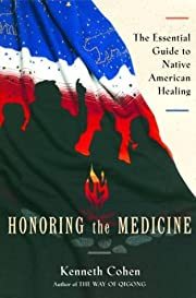 Honoring the Medicine: The Essential Guide…