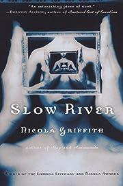 Slow River av Nicola Griffith