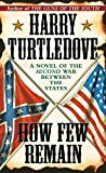 How Few Remain (Southern Victory) de Harry…