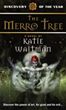 Merro Tree (Del Rey Discovery) by Katie…