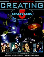 Creating Babylon 5 : behind the scenes of…