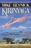 Kirinyaga : a fable of Utopia / Mike Resnick
