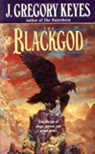 The Blackgod by J. Gregory Keyes