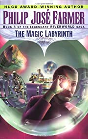 The Magic Labyrinth (Riverworld Saga, Book…