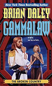 The Broken Country: Book 3 of Gamma Law…