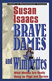 Brave Dames and Wimpettes: What Women Are…