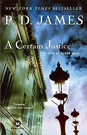 A Certain Justice (Adam Dalgliesh Mystery…