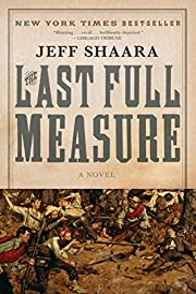 The Last Full Measure: A Novel of the Civil…