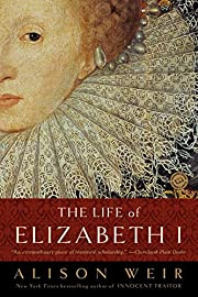 The Life of Elizabeth I par Alison Weir