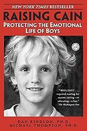 Raising Cain: Protecting the Emotional Life…