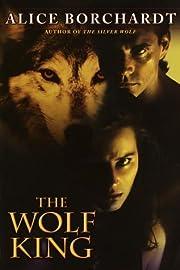 The Wolf King av Alice Borchardt
