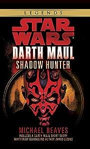 Star Wars: Darth Maul, Shadow Hunter (Star…