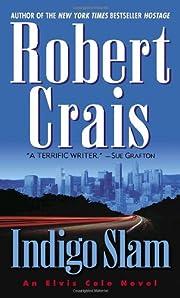 Indigo Slam: An Elvis Cole Novel de Robert…