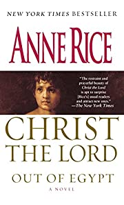 Christ the Lord: Out of Egypt: A Novel de…