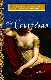 The Courtesan: A Novel (The Dark Queen Saga)…