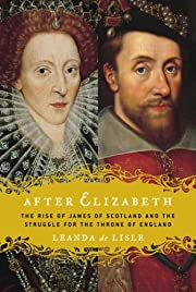 After Elizabeth : the rise of James of…