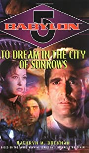 To Dream in the City of Sorrows (Babylon 5)…