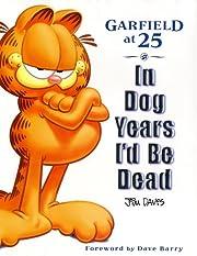 Garfield at 25 : in dog years I'd be dead av…