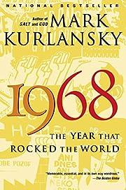 1968: The Year That Rocked the World av Mark…