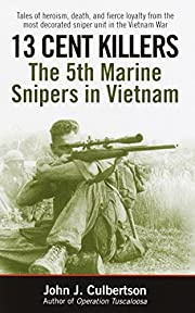 13 Cent Killers: The 5th Marine Snipers in…