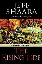 The Rising Tide: A Novel of World War II by…