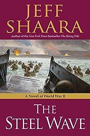 The Steel Wave: A Novel of World War II –…
