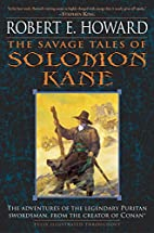 The Savage Tales of Solomon Kane by Robert…