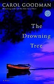 The Drowning Tree: A Novel par Carol Goodman