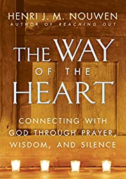 The Way of the Heart: Connecting with God…