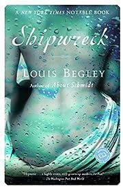Shipwreck av Louis Begley