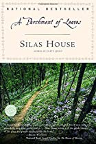 A Parchment of Leaves by Silas House