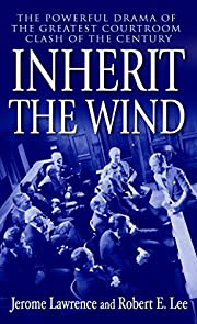Inherit the Wind: The Powerful Drama of the…