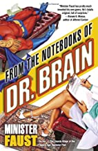 From the Notebooks of Dr. Brain by Minister…