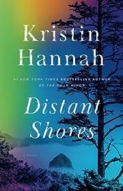 Distant Shores: A Novel – tekijä: Kristin…