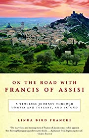 On the Road with Francis of Assisi: A…
