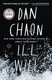 Ill Will: A Novel – tekijä: Dan Chaon