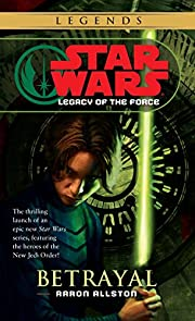 Betrayal (Star Wars: Legacy of the Force,…