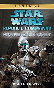 Hard Contact (Star Wars: Republic Commando,…