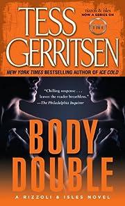 Body Double: A Rizzoli & Isles Novel de Tess…