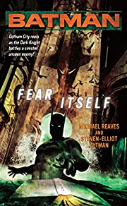 Batman: Fear Itself – tekijä: Michael…