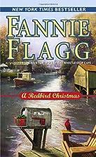 A Redbird Christmas: A Novel by Fannie Flagg