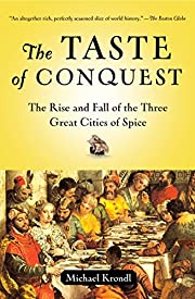 The Taste of Conquest: The Rise and Fall of…