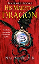 His Majesty's Dragon (Temeraire, Book 1) by…