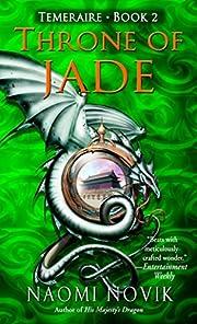 Throne of Jade (Temeraire, Book 2) –…