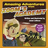 Amazing Adventures from Zoom's Academy (Book) written by Jason Lethcoe