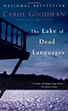 The Lake of Dead Languages: A Novel by Carol…