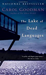 The Lake of Dead Languages: A Novel de Carol…