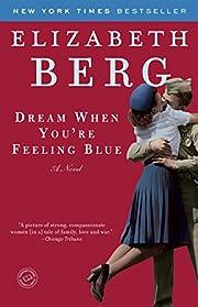 Dream When You're Feeling Blue: A Novel…