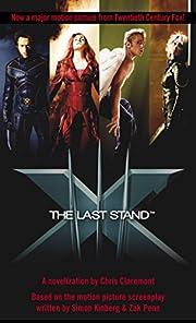 X-Men: The Last Stand – tekijä: Chris…