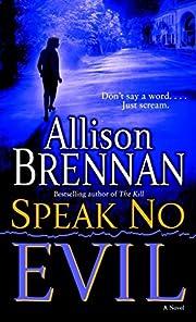 Speak No Evil: A Novel av Allison Brennan